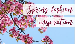 Spring Fashion Trend Inspiration